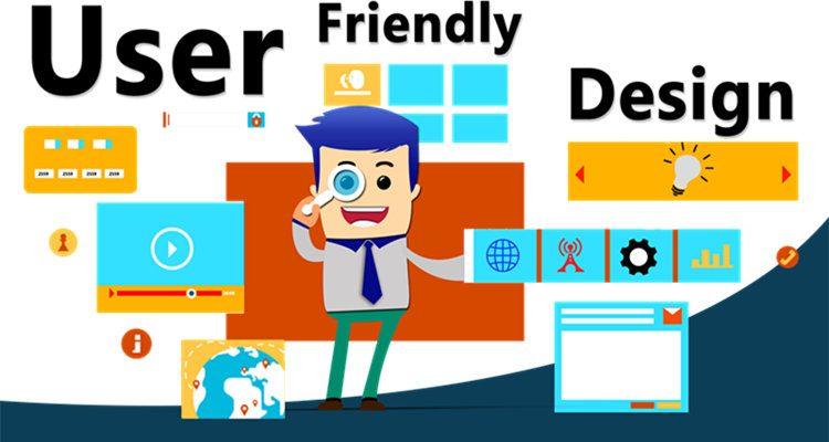 How will you achieve user-friendliness